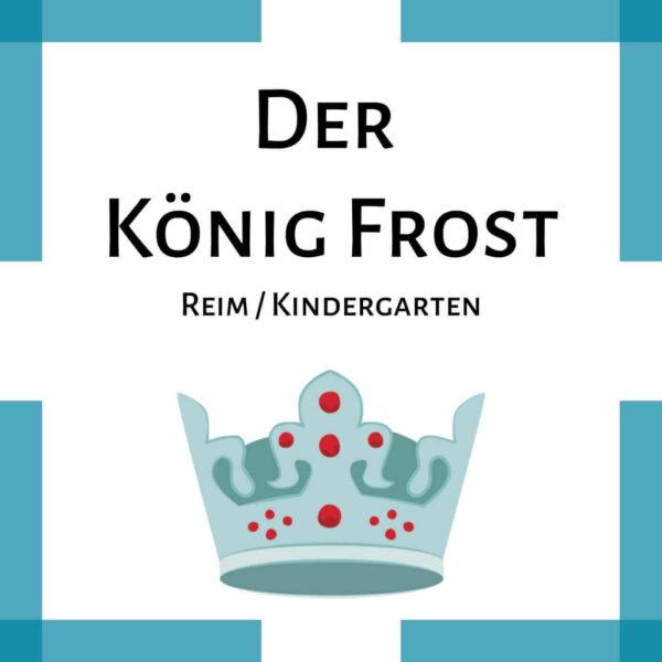 Der König Frost Gedicht Kindergarten